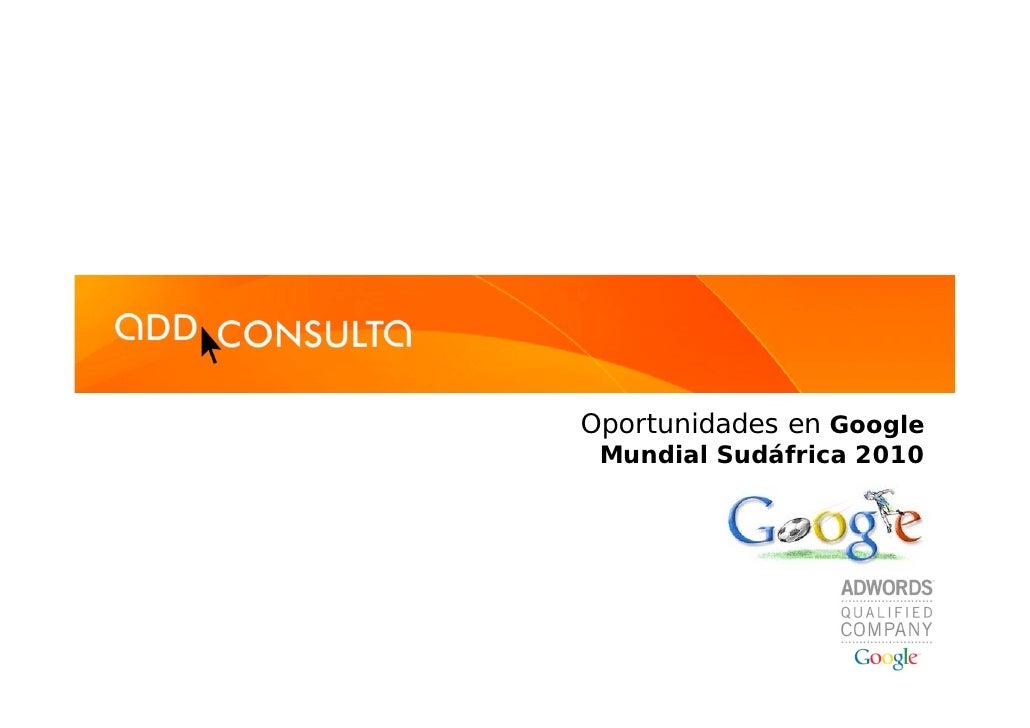 Sudáfrica 2010 - Oportunidades Google AdWords - AddConsulta