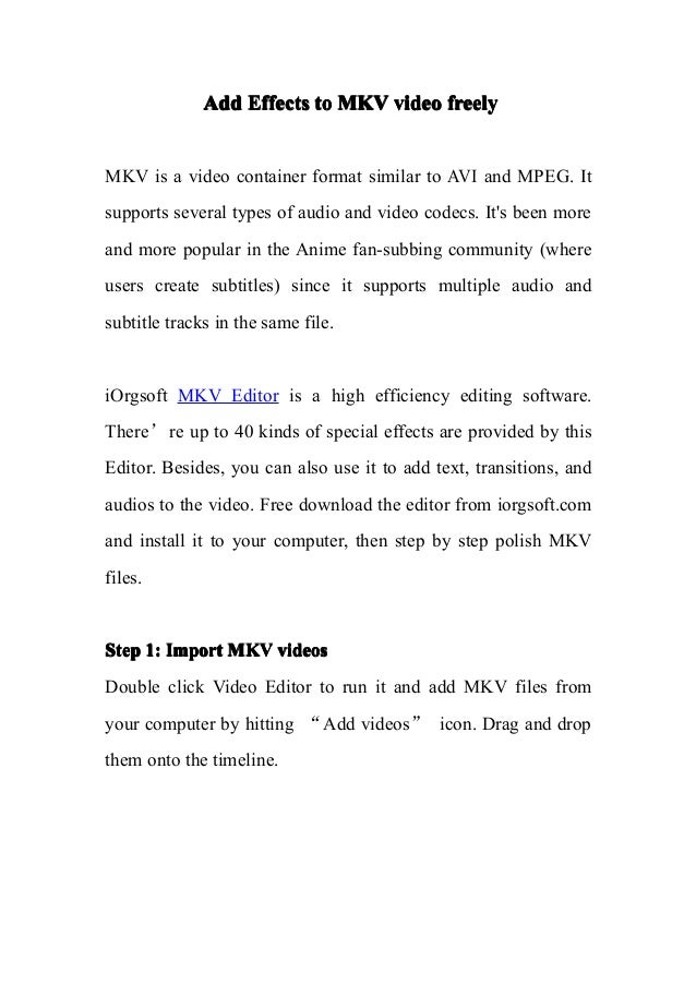 Add Effects to MKV video freelyMKV is a video container format similar to AVI and MPEG. Itsupports several types of audio ...