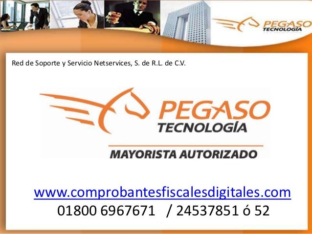 Red de Soporte y Servicio Netservices, S. de R.L. de C.V.       www.comprobantesfiscalesdigitales.com         01800 696767...