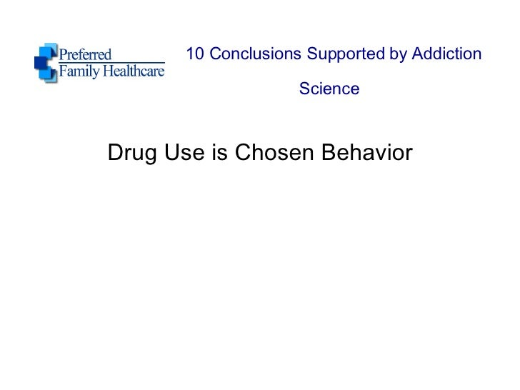 10 Conclusions Supported by Addiction Science   Drug Use is Chosen Behavior