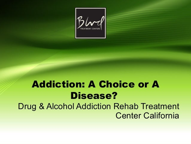 addiction choice or disease Is addiction a disease people either believe in the choice or disease argument in addiction is addiction a disease yes but this label is dangerous.