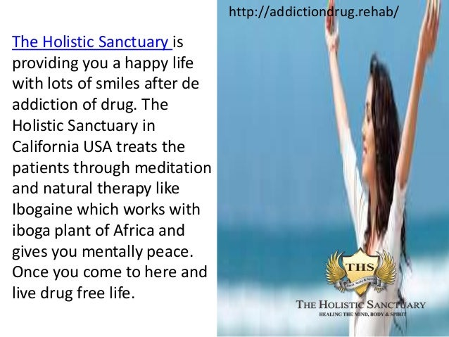 ... Drug Rehab Treat You through Ibogaine in the Holistic Sanctuary in USA