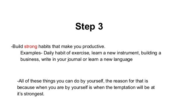 Step 3 Build Strong Habits