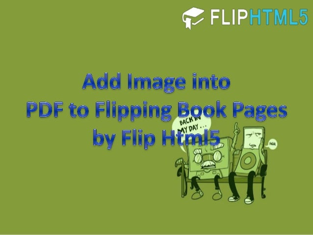 Add Image into PDF to Flipping Book Pages by Flip Html5