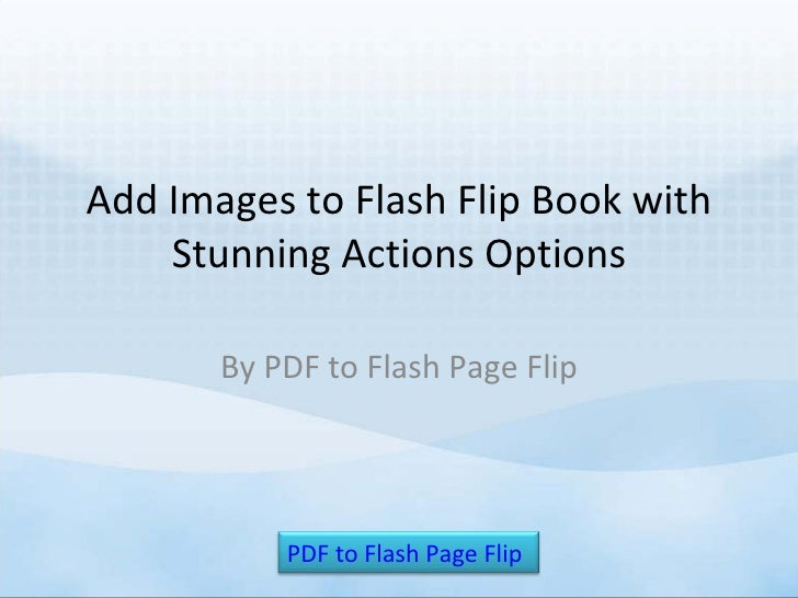 Add images to flash flip book with stunning actions options