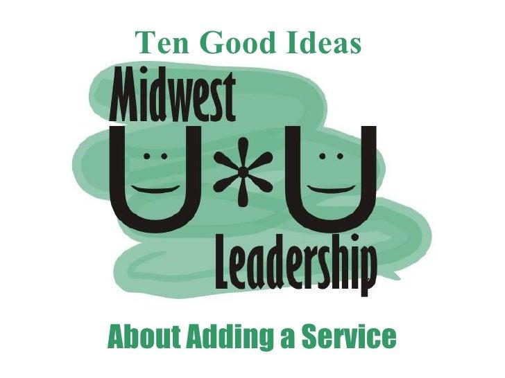 Ten Good Ideas About Adding a Service