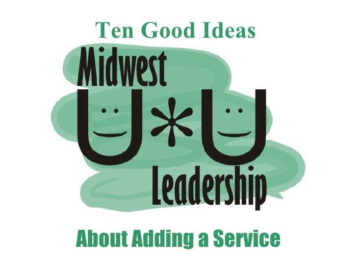 Ten Good Ideas about Adding a Service