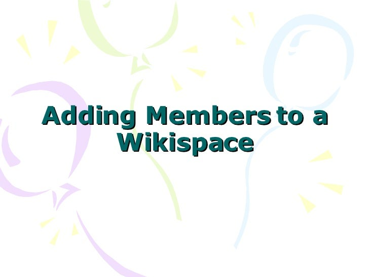 Adding Members to a Wikispace