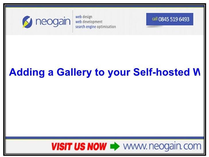<ul><li>Adding a Gallery to your Self-hosted WordPress Website – part 1 </li></ul>