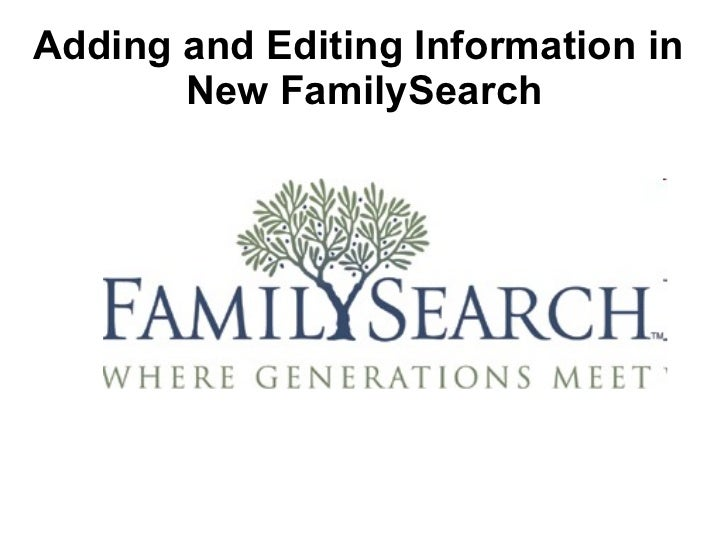 Adding and Editing Information in  New FamilySearch