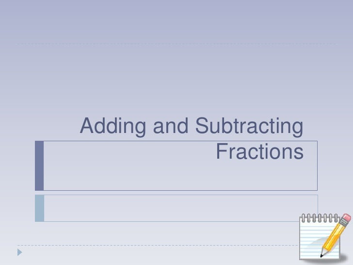 Adding and Subtracting Fractions<br />