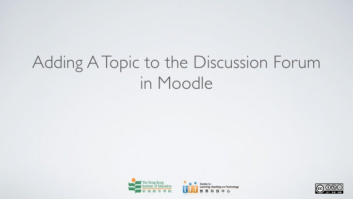 Adding A Topic to the Discussion Forum              in Moodle