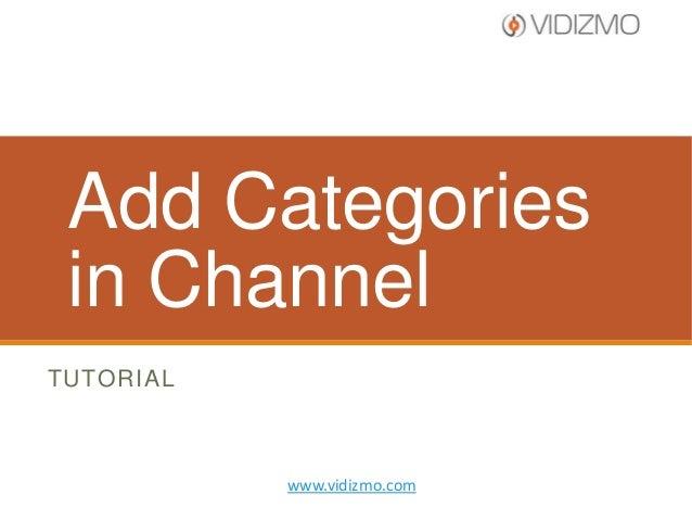 Add Categories in Channel TUTORIAL  www.vidizmo.com
