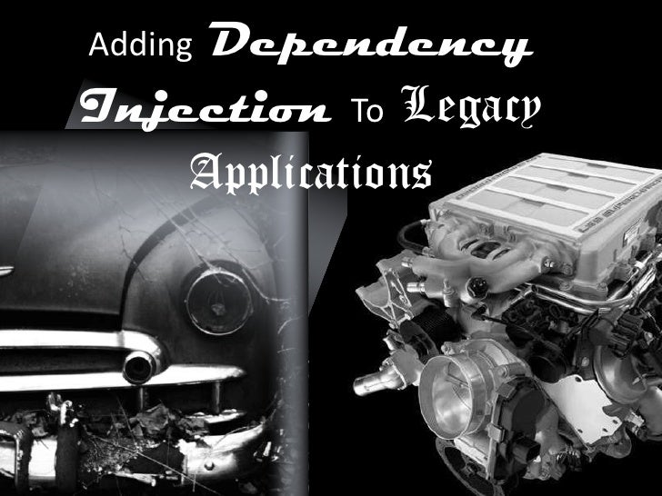 Adding Dependency Injection to Legacy Applications