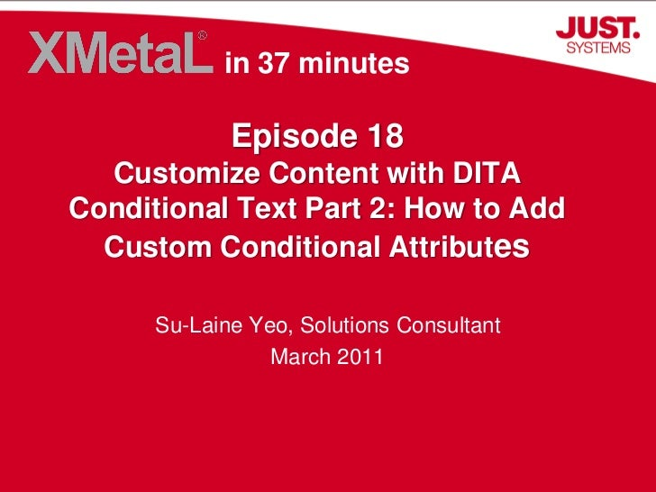 Customize Content with DITA Conditional Text Part 2: How to Add Custom Conditional Attributes