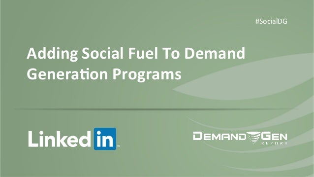 Adding Social Fuel To Demand Generation Programs [Webinar]