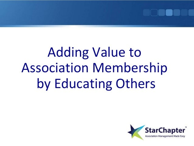 Adding Value to Association Membership by Educating Others