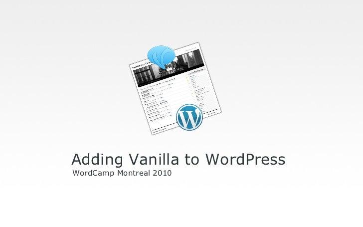 Adding Vanilla to WordPress WordCamp Montreal 2010