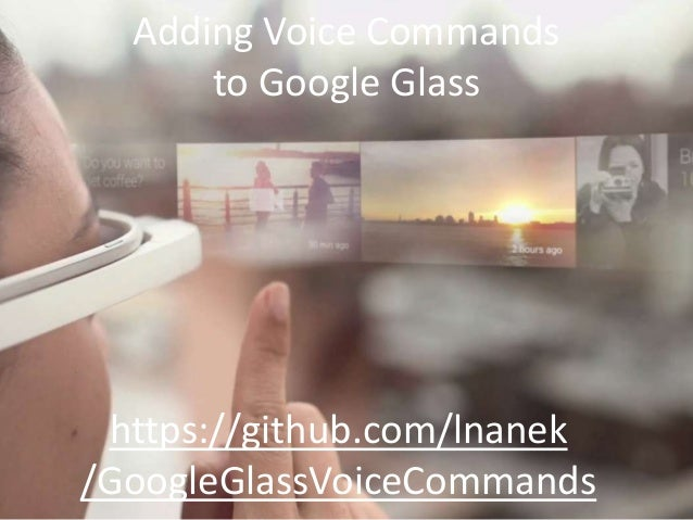 Adding Voice Commands to Google Glass