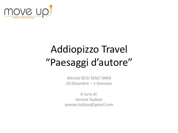 """Addiopizzo Travel""""Paesaggi d'autore""""    Attività SEO/ SEM/ SMM    20 Dicembre – 1 Gennaio             A cura di:          ..."""