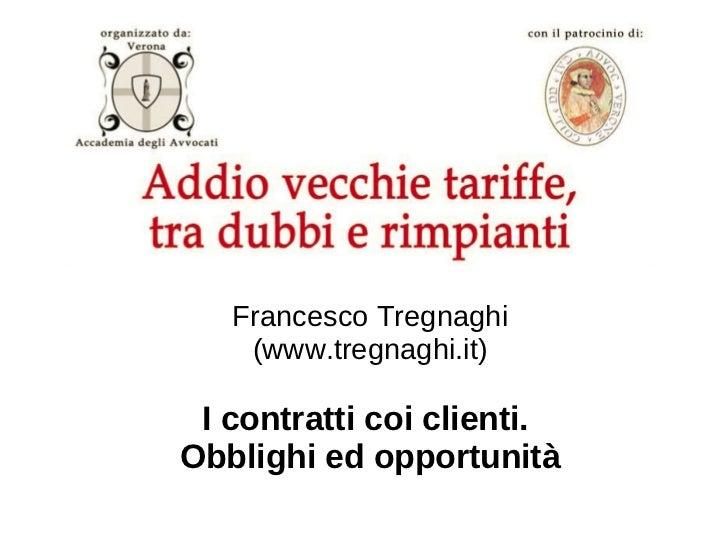 Francesco Tregnaghi    (www.tregnaghi.it) I contratti coi clienti.Obblighi ed opportunità