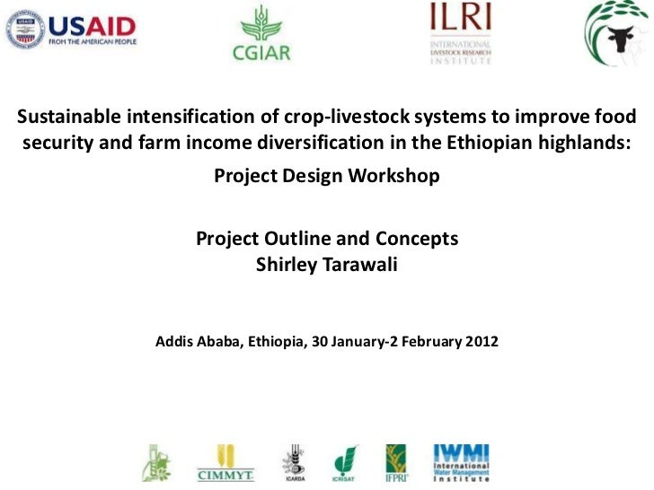 Sustainable intensification of crop-livestock systems to improve food security and farm income diversification in the Ethi...