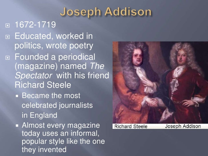 essays by joseph addison Essay on friendship by joseph addison his friend virchand gandhi used to tell him all sorts of stories joseph addison, in his essay popular superstitions , gives an.