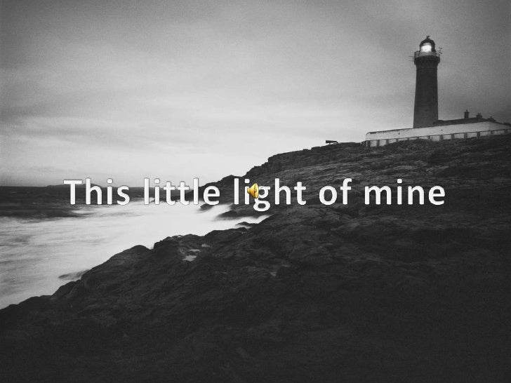 This little light of mine<br />