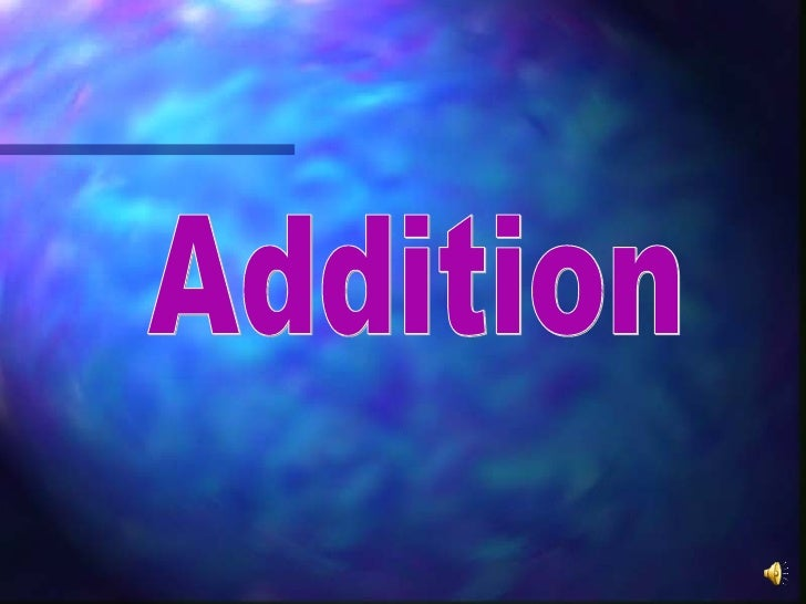 Addition is theprocess of puttingitems together and counting the totalnumber in the set.