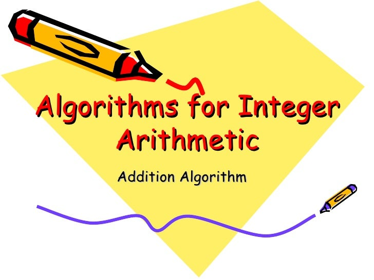 Algorithms for Integer Arithmetic Addition Algorithm
