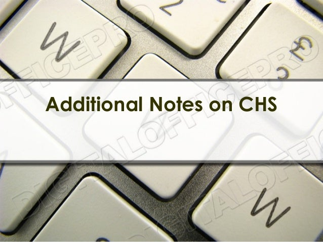 Additional Notes on CHS