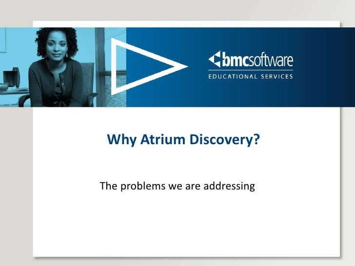 The problems we are addressing Why Atrium Discovery?