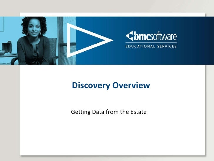 Discovery Overview Getting Data from the Estate