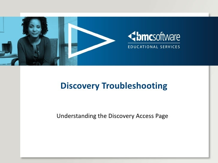 Discovery Troubleshooting Understanding the Discovery Access Page
