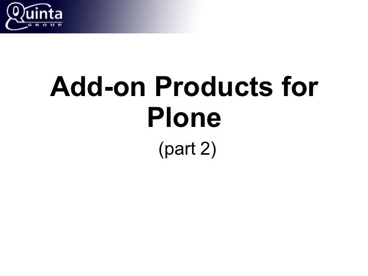 Add-on Products for Plone   (part 2)