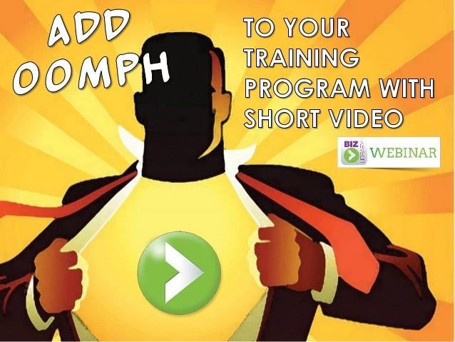 Add Oomph to Your Training Program with Short Video - Webinar 05.15.14