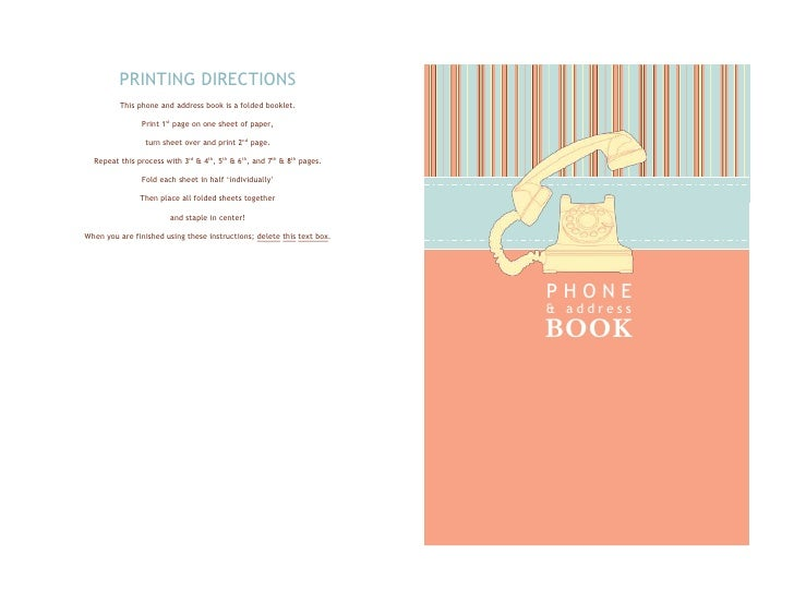 PRINTING DIRECTIONSThis phone and address book is a folded booklet.Print 1st page on one sheet of paper, turn sheet over a...