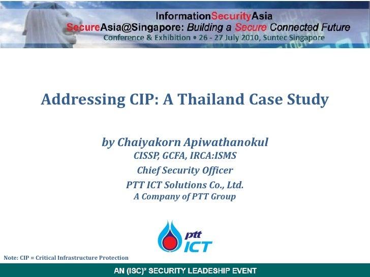 Addressing CIP: A Thailand Case Study                                      by Chaiyakorn Apiwathanokul                    ...
