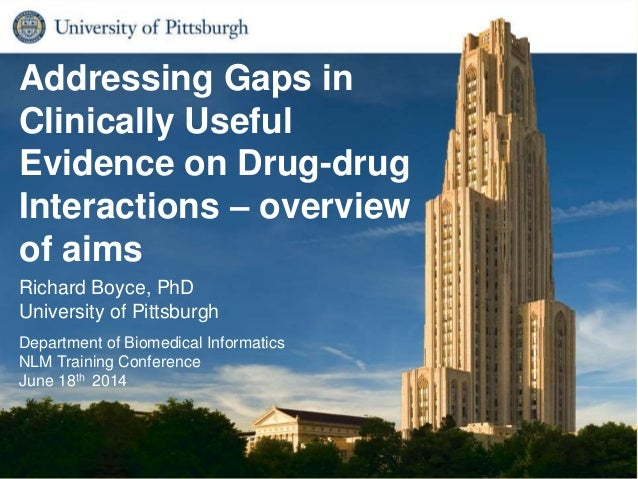 Biomedical Informatics1 Addressing Gaps in Clinically Useful Evidence on Drug-drug Interactions – overview of aims Richard...