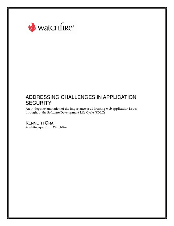 ADDRESSING CHALLENGES IN APPLICATION SECURITY An in-depth examination of the importance of addressing web application issu...