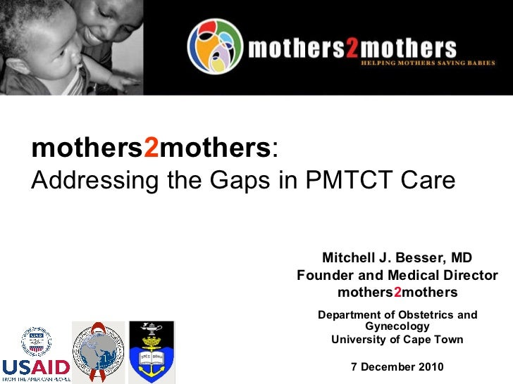 Addressing the Gaps in PMTCT Care - A Dr Besser Presentation