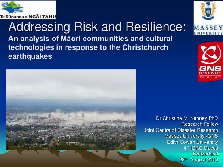 Addressing Risk and Resilience:An analysis of Māori communities and culturaltechnologies in response to the Christchurchea...