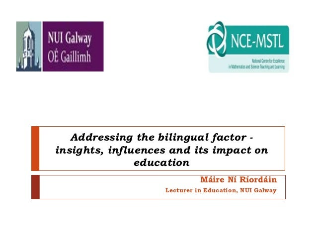Addressing the bilingual factor - insights influences