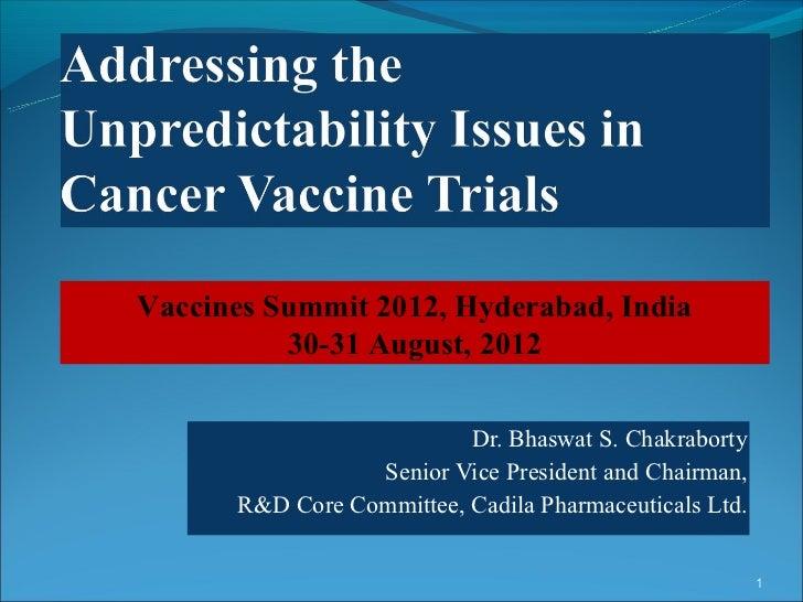Vaccines Summit 2012, Hyderabad, India          30-31 August, 2012                          Dr. Bhaswat S. Chakraborty    ...