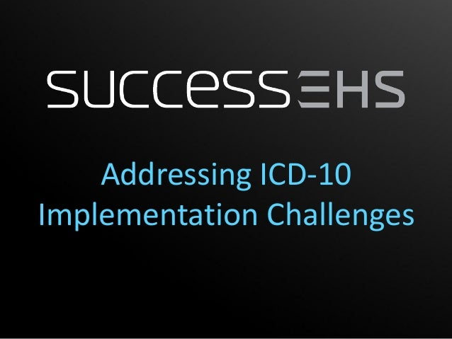 Addressing ICD-10Implementation Challenges