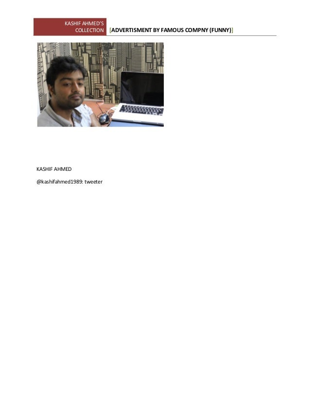 KASHIF AHMED'S COLLECTION [ADVERTISMENT BY FAMOUS COMPNY (FUNNY)] KASHIF AHMED @kashifahmed1989: tweeter