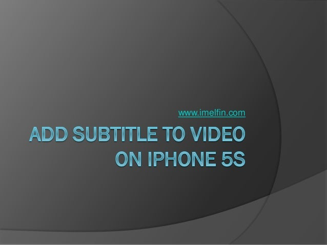 Add subtitle to video on iPhone 5s