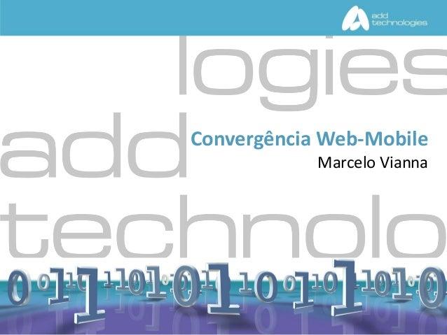 Add Technologies - Geração de negócios a partir de interatividade móvel #CWM2010