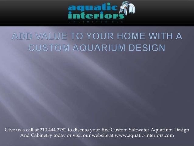 Add value to your home with a custom aquarium design aquatic interiors