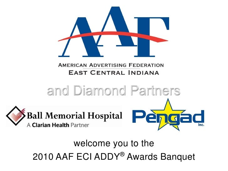 and Diamond Partners<br />welcome you to the<br />2010 AAF ECI ADDY® Awards Banquet<br />